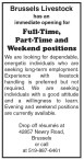 Brussels Livestock has an immediate opening for Full-Time, Part-Time and Weekend positions